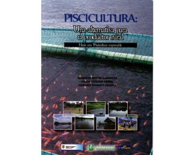 Piscicultura: una alternativa para el producto rural. Hacia una Piscicultura responsable