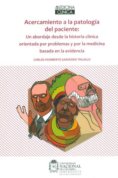 Acercamiento a la patología del paciene: un abordaje desde la historia clínica orientada por problemas y por la medicina basada en la evidencia