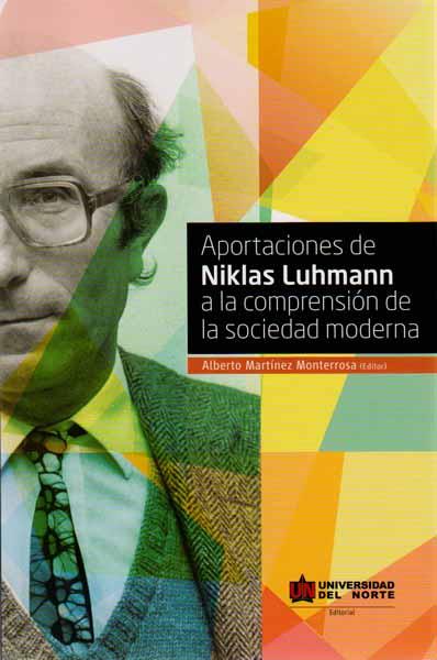 Aportaciones de niklas luhmann a la comprensión de la sociedad moderna