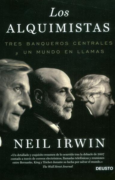Los alquimistas. Tres banqueros centrales y un mundo en llamas