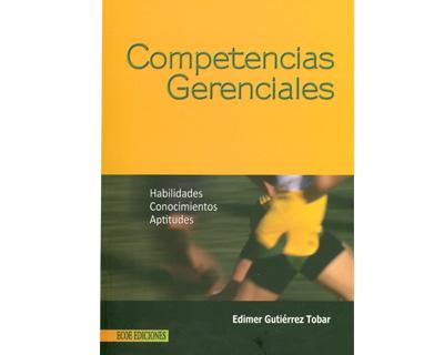 Competencias gerenciales. Habilidades, conocimientos y aptitudes