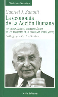 La economía de la acción humana. Un ordenamiento epistemológico de los teoremas de la economía según Mises