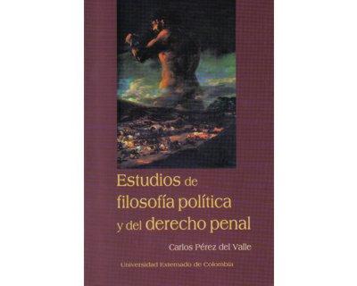 Estudios de filosofía política y del derecho penal