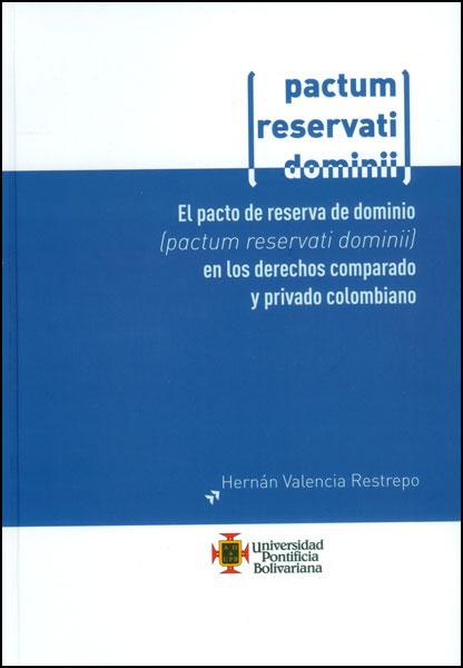 El pacto de reserva de dominio en los derechos comparado y privado colombiano