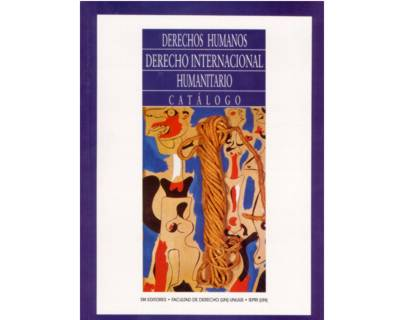 Derechos Humanos. Derecho Internacional Humanitario. Catálogo