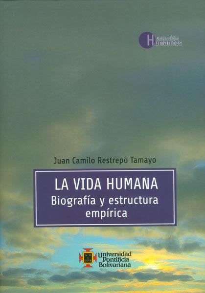 La vida humana. Biografía y estructura empírica