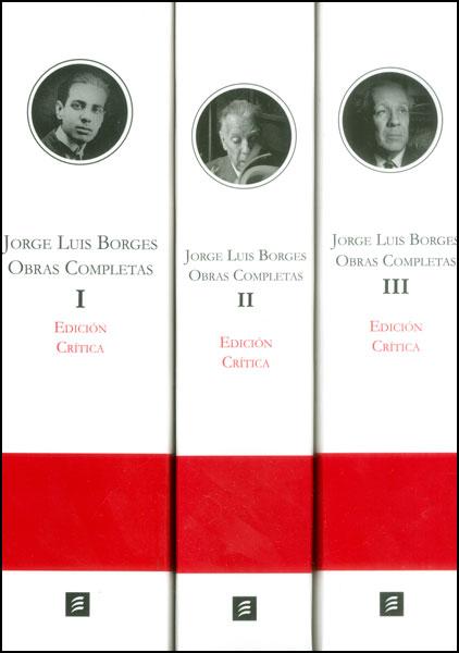 Jorge Luis Borges, obras completas (Edición crítica, III Tomos)