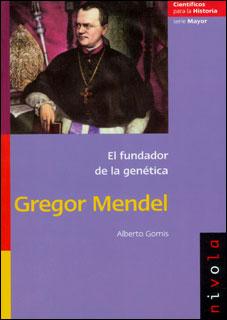 El fundador de la genética. Gregor Mendel