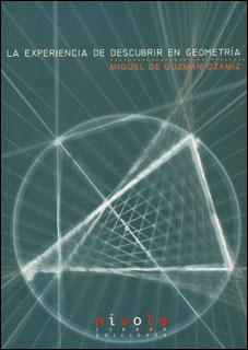 La experiencia de descubrir en geometría. (Incluye CD)
