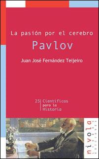 La pasión por el cerebro. Pavlov
