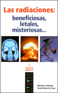 Las radiaciones: beneficiosas, letales, misteriosas