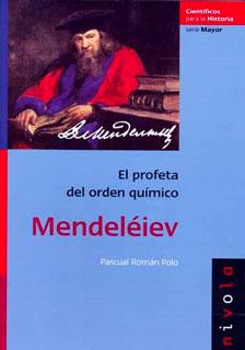 Mendeléiev. El profeta del orden químico