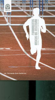 Fundamentos básicos del atletismo. Historia, técnica, reglamento y metodología