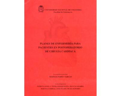 Planes de enfermería para pacientes en postoperatorio de cirugía cardíaca