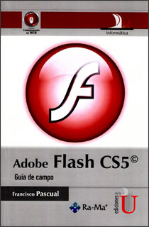 Adobe Flash CS5: guía de campo
