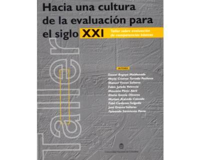 Hacia una cultura de la evaluación para el siglo XXI. Taller sobre evaluación de competencias básicas