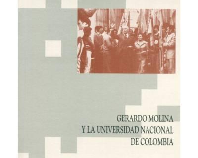 Gerardo Molina y la Universidad Nacional de Colombia