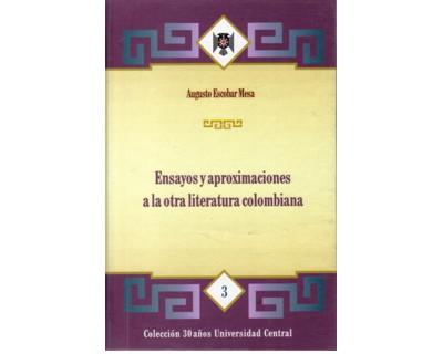 Ensayos y aproximaciones a la otra literatura colombiana