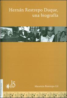 Hernán Restrepo Duque, una biografía