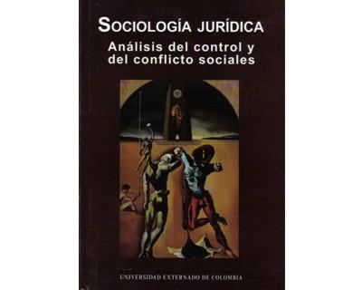Sociología Jurídica. Análisis del control y del conflicto sociales