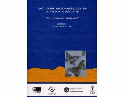 Encuentro Iberoamericano de formación docente (Tomo I: Conferencias)
