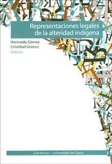 Representaciones legales de la alteridad indígena