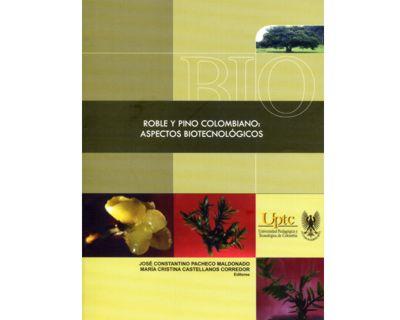 Roble y pino colombiano: aspectos biotecnológicos