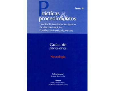 Neurología. Prácticas & procedimientos. Guías de práctica clínica. Tomo II