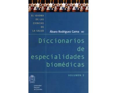 El idioma de las ciencias de la salud. Diccionarios de especialidades biomédicas (Vol. 2)