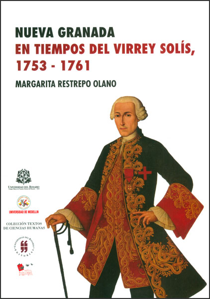 Nueva Granada en tiempos del Virrey Solís, 1753-1761