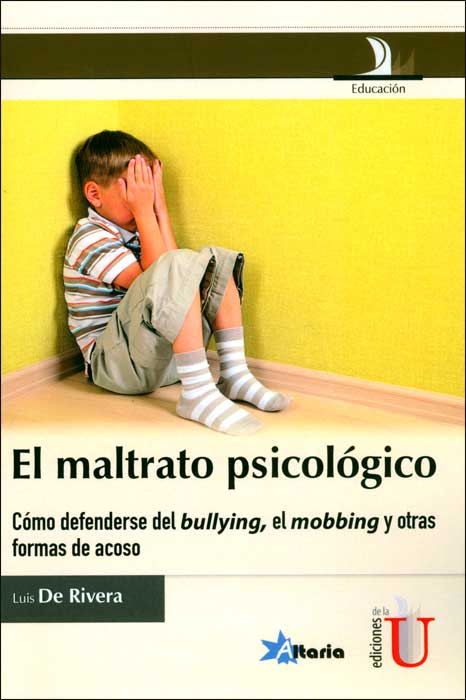 El maltrato psicolgico. Como defenderse del bullying, el mobbing y otras formas de acoso