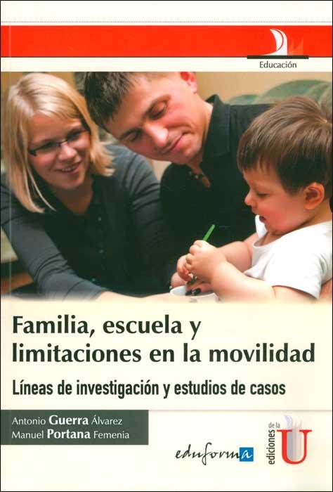 Familia, escuela y limitaciones en la movilidad. Líneas de investigación y estudios de casos