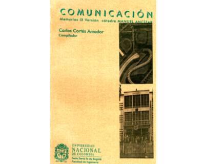 Comunicación. Memorias IX Versión Cátedra Manuel Ancízar
