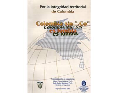 """Por la integridad territorial de Colombia. Colombia sin """".Co"""" es lombia"""