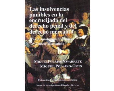 Las insolvencias punibles en la encrucijada del derecho penal y del derecho mercantil tras la aprobación de la nueva ley Concursal española