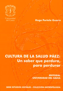 Cultura de la salud Páez: un saber que perdura, para perdurar