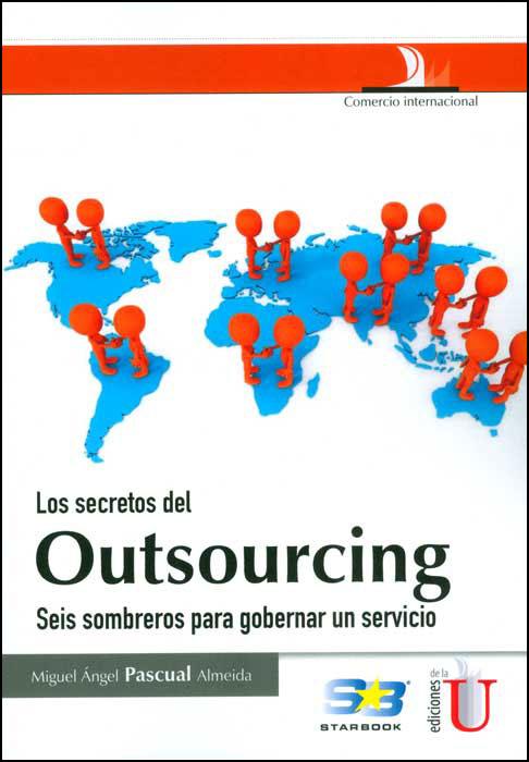 Los secretos del Outsourcing. Seis sombreros para gobernar un servicio