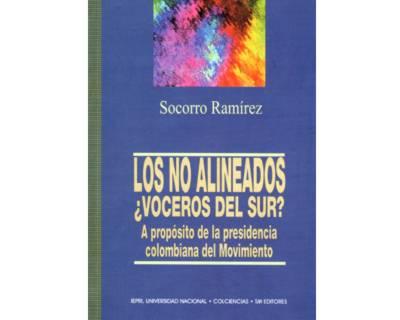 Los no alineados ¿voceros del sur? A propósito de la presidencia colombiana del Movimiento