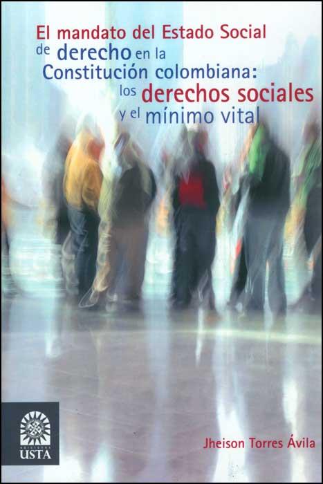 El mandato del Estado Social de derecho en la constitución colombiana: los derechos sociales y el mínimo vital