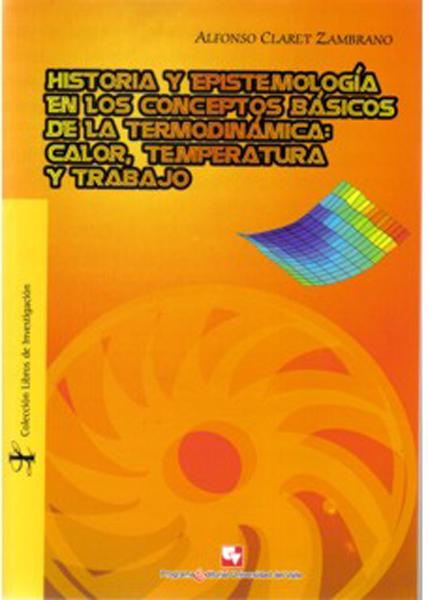 Historia y epistemología en los conceptos básicos de la termodinámica: calor, temperatura y trabajo