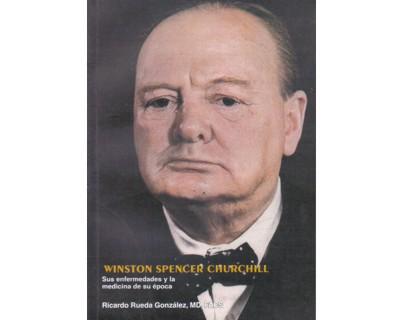 Winston Spencer Churchill. Sus enfermedades y la medicina de su época