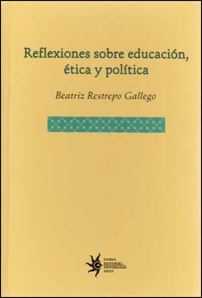 Reflexiones sobre educación, ética y política