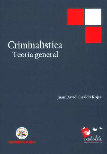 Criminalística. Teoría general