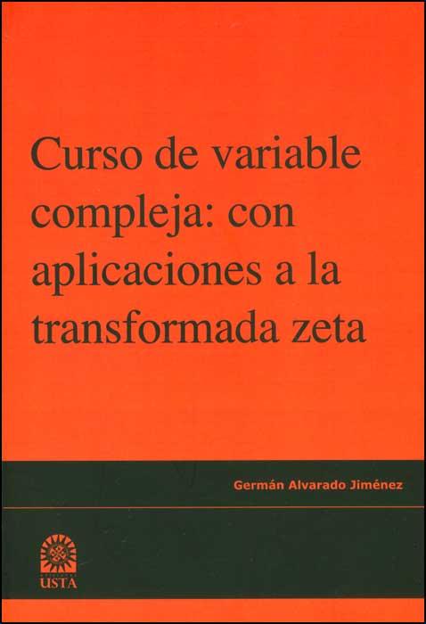 Curso de variable compleja: con aplicaciones a la transformada zeta