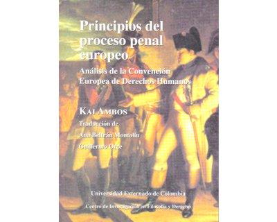 Principios del proceso penal europeo. Análisis de la Convención Europea de Derechos Humanos