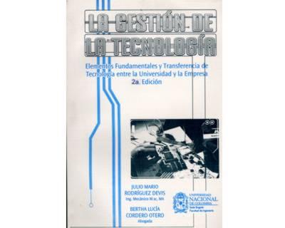 La gestión de la tecnología. Elementos fundamentales y transferencia de tecnología entre la Universidad y la empresa