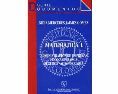 Matemática I para Administración de empresas - Finanzas - Banca - Seguros - Agropecuaria