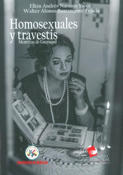 Homosexuales y travestis. Memorias de Guayaquil