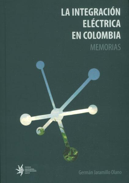 La integración eléctrica en Colombia. Memorias