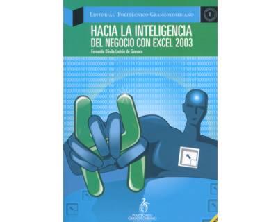 Hacia la inteligencia del negocio con Excel 2003 (Incluye CD)